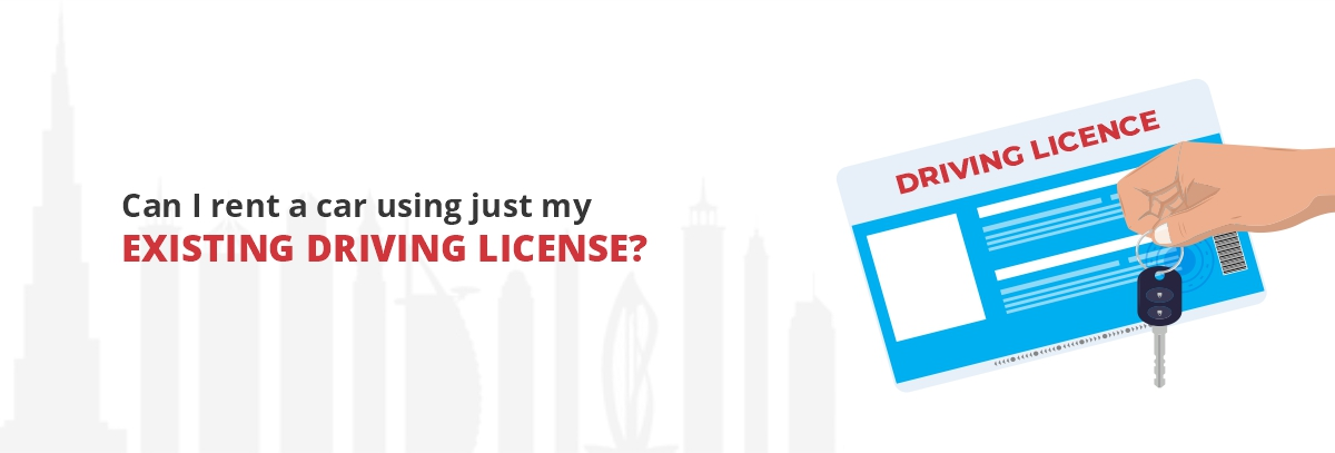 Can-I-rent-a-car-using-just-my-existing-driving-license