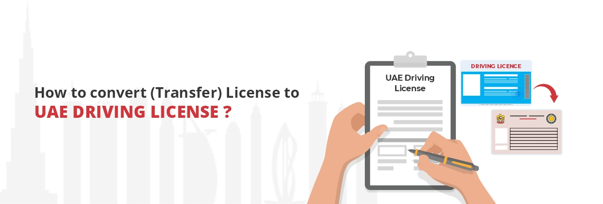 How-to-convert(Transfer)-License-to-UAE-Driving-License